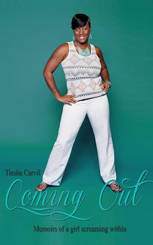 Bog, paperback Coming Out! Memoirs of a Girl Screaming Within af Tiesha Carvil