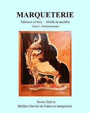 Bog, paperback Marqueterie Tome 2 af Xavier Dyevre