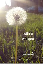 With a Whisper