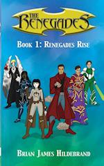 The Renegades Book 1: Renegades Rise af Brian James Hildebrand