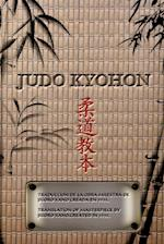 Judo Kyohon Translation of Masterpiece by Jigoro Kano Created in 1931.