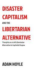 Disaster Capitalism and the Libertarian Alternative