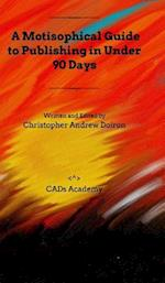 A Motisophical Guide to Publishing in Under 90 Days af Christopher Andrew Doiron