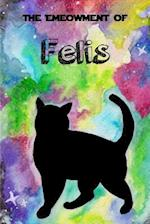 The Emeowment of Felis