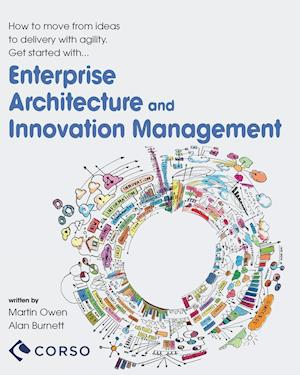 Bog, hæftet Agile Enterprise Architecture and Innovation Management af Alan Burnett, Martin Owen