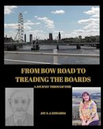 From Bow Road to Treading the Boards af Joy S. J. Edwards