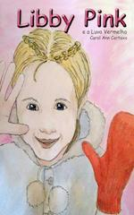 Libby Pink E a Luva Vermelha af Carol Ann Cartaxo