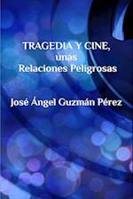 Tragedia y Cine, Unas Relaciones Peligrosas
