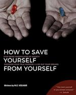 How to Save Yourself from Yourself