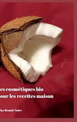 Les Cosmétiques Bio Pour Les Recettes Maison af Kelys Beaute Noire