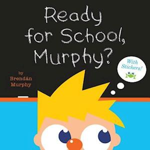 Bog, paperback Ready for School, Murphy? [8x8 with Stickers] af Brendan Murphy