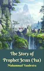 Story of Prophet Jesus (Isa) af Muhammad Vandestra