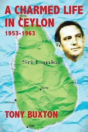 A charmed life in Ceylon 1953-1963
