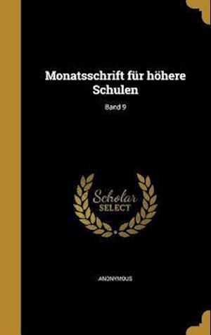 Bog, hardback Monatsschrift Fur Hohere Schulen; Band 9