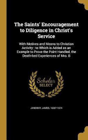 Bog, hardback The Saints' Encouragement to Diligence in Christ's Service