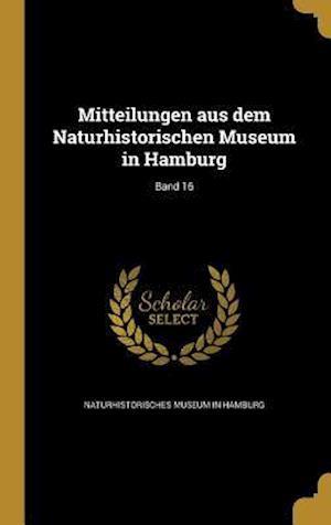 Bog, hardback Mitteilungen Aus Dem Naturhistorischen Museum in Hamburg; Band 16