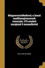 Magyarorszmadarai; A Hazai Madilmegismernek Vezonala. 170 Eredeti Szrajzzal 9 Mumellettel af Gyula 1858-1931 Madar