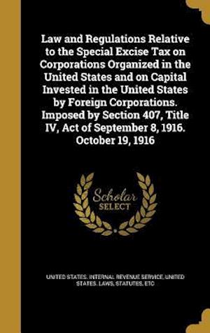 Bog, hardback Law and Regulations Relative to the Special Excise Tax on Corporations Organized in the United States and on Capital Invested in the United States by