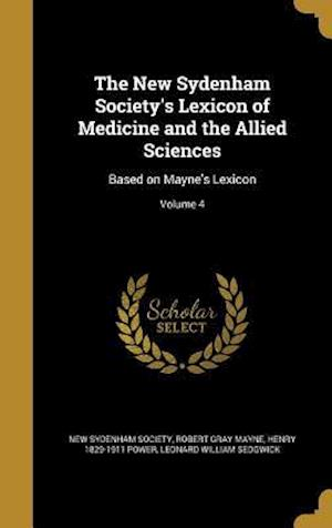 Bog, hardback The New Sydenham Society's Lexicon of Medicine and the Allied Sciences af Henry 1829-1911 Power, Robert Gray Mayne
