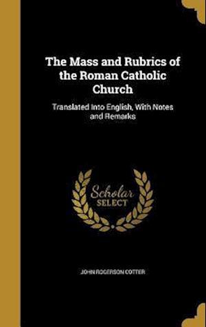 Bog, hardback The Mass and Rubrics of the Roman Catholic Church af John Rogerson Cotter