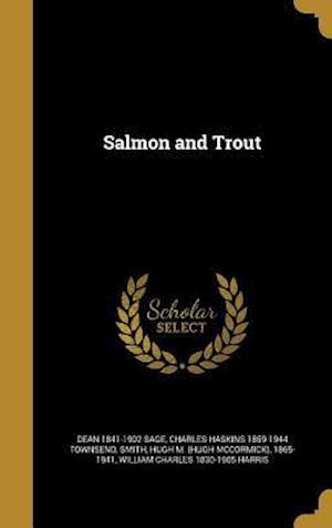 Bog, hardback Salmon and Trout af Charles Haskins 1859-1944 Townsend, Dean 1841-1902 Sage