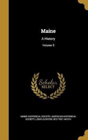 Bog, hardback Maine af Louis Clinton 1872-1931 Hatch