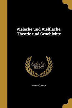 Bog, paperback Vielecke Und Vielflache, Theorie Und Geschichte af Max Bruckner