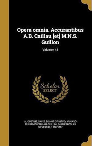 Bog, hardback Opera Omnia. Accurantibus A.B. Caillau [Et] M.N.S. Guillon; Volumen 41 af Armand Benjamin Caillau
