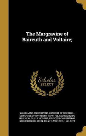 Bog, hardback The Margravine of Baireuth and Voltaire; af George Horn