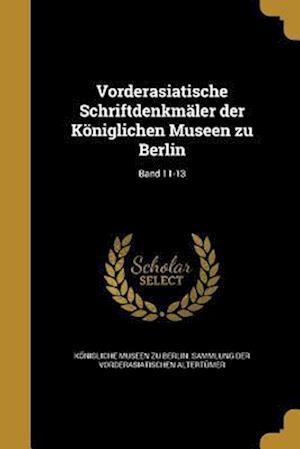 Bog, paperback Vorderasiatische Schriftdenkmaler Der Koniglichen Museen Zu Berlin; Band 11-13