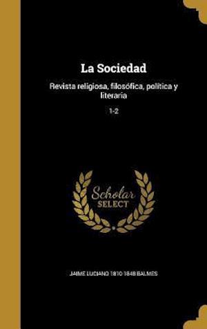 Bog, hardback La Sociedad af Jaime Luciano 1810-1848 Balmes