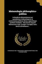 Meteorologia Philosophico-Politica af Peter Detleffsen, Franciscus 1661-1708 Reinzer