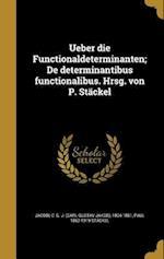 Ueber Die Functionaldeterminanten; de Determinantibus Functionalibus. Hrsg. Von P. Stackel af Paul 1862-1919 Stackel
