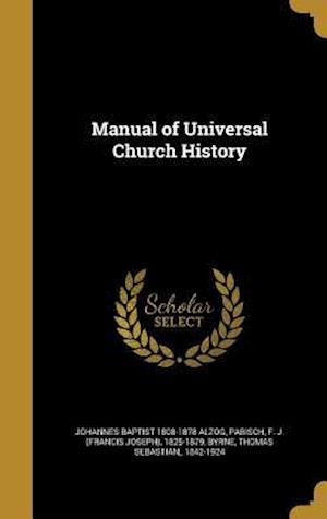 Bog, hardback Manual of Universal Church History af Johannes Baptist 1808-1878 Alzog