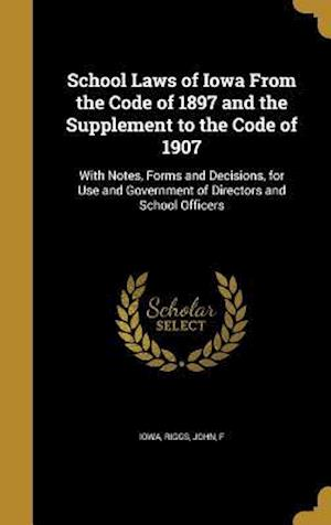 Bog, hardback School Laws of Iowa from the Code of 1897 and the Supplement to the Code of 1907