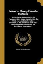 Letters on Slavery from the Old World af James 1796-1869 Williams