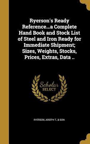 Bog, hardback Ryerson's Ready Reference...a Complete Hand Book and Stock List of Steel and Iron Ready for Immediate Shipment; Sizes, Weights, Stocks, Prices, Extras