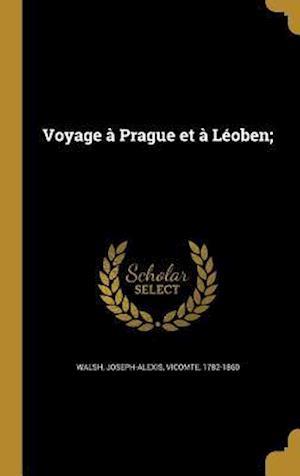Bog, hardback Voyage a Prague Et a Leoben;