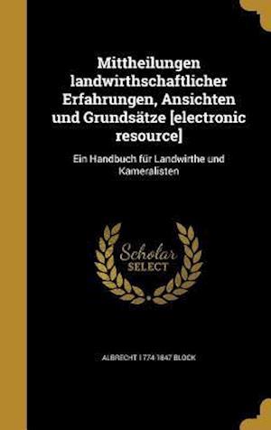 Bog, hardback Mittheilungen Landwirthschaftlicher Erfahrungen, Ansichten Und Grundsatze [Electronic Resource] af Albrecht 1774-1847 Block