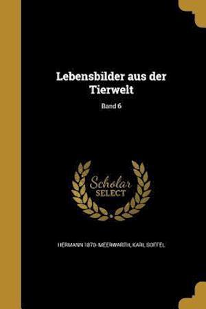 Bog, paperback Lebensbilder Aus Der Tierwelt; Band 6 af Hermann 1870- Meerwarth, Karl Soffel