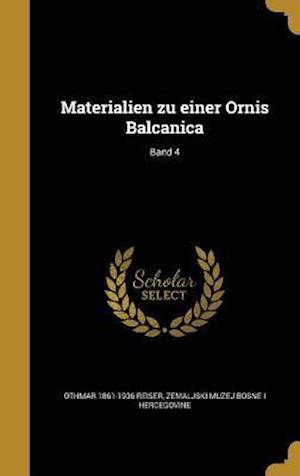 Bog, hardback Materialien Zu Einer Ornis Balcanica; Band 4 af Othmar 1861-1936 Reiser