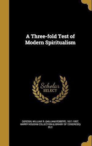 Bog, hardback A Three-Fold Test of Modern Spiritualism