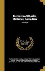 Memoirs of Charles Mathews, Comedian; Volume 4 af Auguste Hervieu