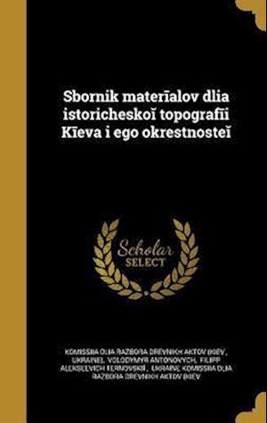 Bog, hardback Sbornik Mater Alov DLI a Istorichesko Topograf I K Eva I Ego Okrestnoste