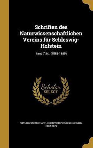Bog, hardback Schriften Des Naturwissenschaftlichen Vereins Fur Schleswig-Holstein; Band 7.Bd. (1888-1889)