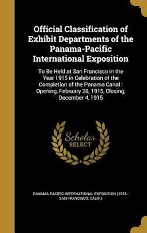 Bog, hardback Official Classification of Exhibit Departments of the Panama-Pacific International Exposition