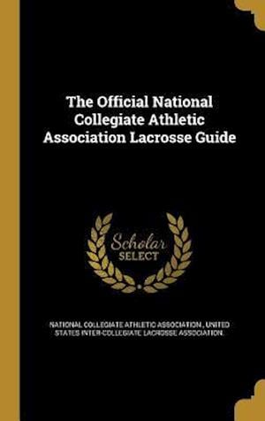 Bog, hardback The Official National Collegiate Athletic Association Lacrosse Guide