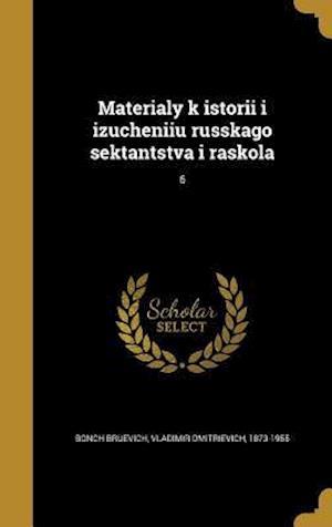 Bog, hardback Materialy K Istorii I Izucheniiu Russkago Sektantstva I Raskola; 6