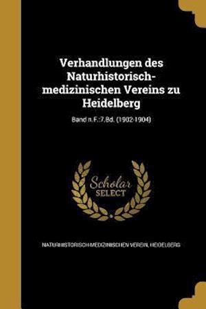 Bog, paperback Verhandlungen Des Naturhistorisch-Medizinischen Vereins Zu Heidelberg; Band N.F.