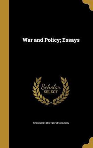 Bog, hardback War and Policy; Essays af Spenser 1853-1937 Wilkinson